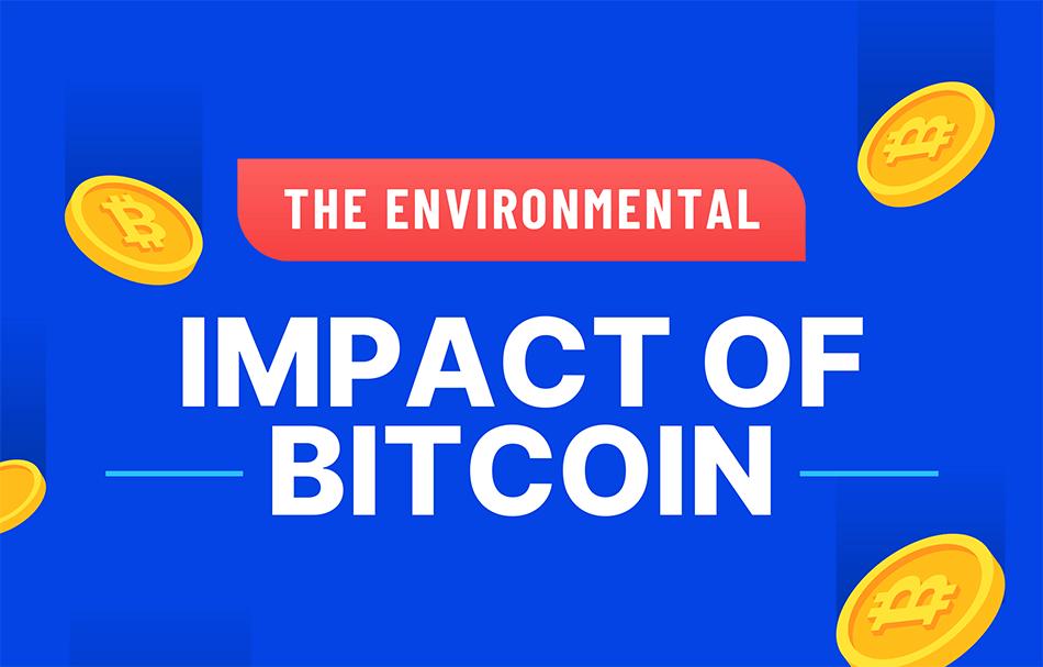 The Environmental Impact of Bitcoin | Bitcoin Infographic